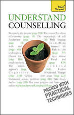 Understand Counselling: Teach Yourself: Learn Counselling Skills for Any...