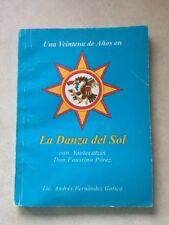 Una Veintena de Anos en La Danza del Sol Lic. Andres Fernandez Gatica