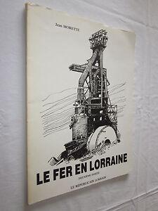 LORRAINE: LE FER EN LORRAINE par JEAN MORETTE