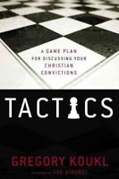 Tactics : A Game Plan for Discussing Your Christian Convictions, Paperback by...