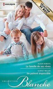 Livre - Alison Roberts - La Famille De Ses Rêves - Un Patient Impossible X