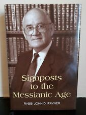 Signposts to the Messianic Age: Sermons And Lectures Rabbi John D. Rayner 2006