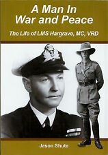 A Man in War and Peace The Life of LMS (Lancelot) Hargrave MC VRD Jason Shute