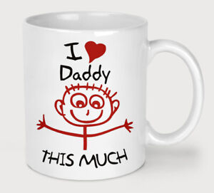 Fathers Day I Love Daddy This Much Novelty Coffee Tea Mug Funny Birthday Cup