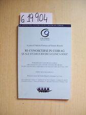 RI-CONOSCERSI IN COIRAG - QUALE STUDIO E RICERCA CLINICA OGGI? - CSR COIRAG