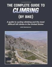 The Complete Guide to Climbing (By Bike) by John Summerson