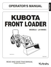 KUBOTA FRONT LOADER LA1065EC OPERATORS MANUAL REPRINT COMB BOUND