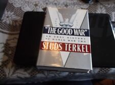 The Good War : An Oral History of World War II by Studs Terkel (1984, Hardcover)