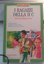 LIBRO I RAGAZZI DELLA II C MARINA MIGLIAVACCA FABBRI 9788845028489