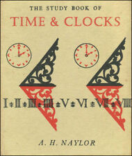 The Study Book of Time and Clocks by Naylor, A. H