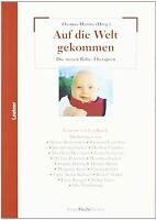 Auf die Welt gekommen: Die neuen Baby-Therapien | Buch | Zustand gut