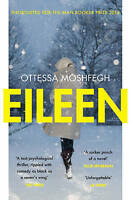Eileen: Shortlisted for the Man Booker Prize 2016 by Ottessa Moshfegh (Paperbac…