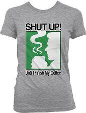 Shut Up! Until I Finish My Coffee-Caffeine Java Joe Funny Juniors T-shirt
