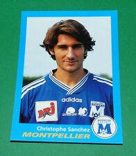 N°243 SANCHEZ MONTPELLIER SC PAILLADE PANINI FOOT 96  FOOTBALL 1995-1996
