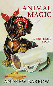Animal Magic: A Brother's Story | Andrew Barrow | Hardcover | Brand NEW