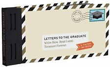 Letters to the Graduate: Write Now. Read Later. Treasure Forever. (Letter to My.