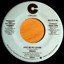 Sedan 45 Just Be My Lover / You Ain't Got To Do Nothing  PROMO  NM