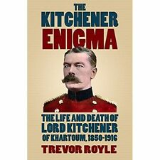 The Kitchener Enigma: The Life and Death of Lord Kitchener of Khartoum,...