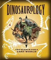 Dinosaurology : The Search for a Lost World, Hardcover by Rimes, Raleigh, Bra...