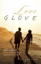 Love Glove : Short Novel on Love, Commitment, and Conservation by Ronyshome...