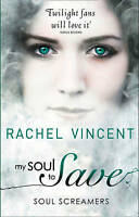 My Soul to Save (Soul Screamers), Vincent, Rachel, Very Good Book