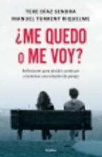 ¿ME QUEDO O ME VOY?, POR: TERE DIAZ / MANUEL TURRENT