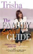 The Family Survival Guide: Change Your Family Life for the Better, Trisha Goddar