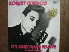 ROBERT GORDON 45 TOURS HOLLANDE IT'S ONLY MAKE BELIEVE