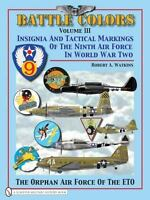 Book - Battle Colors Vol 3: Insignia & Tactical Markings of the Ninth AF in WWII