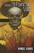 NEW The Skull of Pancho Villa and Other Stories by Manuel Ramos