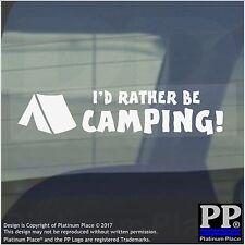 1 x i'd Piuttosto Essere camping-window, Auto, Furgone, autoadesivo, segno, meme, natura, Camp, FUOCO