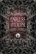 Gothic Fantasy: Endless Apocalypse Short Stories - HARDCOVER - BRAND NEW!