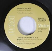 Rock 45 Morris Albert - This World Today Is A Mess / Feelings On Rca