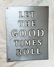 "12 x 9"" LET THE GOOD TIMES ROLL Metal Wall Art Craft Stencil Vintage Farm Sign"
