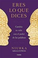 NEW Eres lo que dices (Spanish Edition) by Niurka Niurka