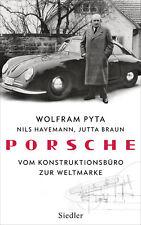 Wolfram Pyta, Nils Havemann, Jutta Braun - Porsche: Vom Konstruktionsbüro zur We