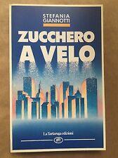 ZUCCHERO A VELO - Stefania Giannotti - La Tartaruga Edizioni - 1990 prima ed.