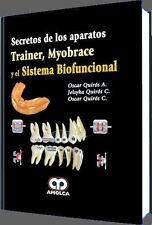 Los secretos de los aparatos Trainer y Myobrace y Sistema Biofuncional O.Quiros