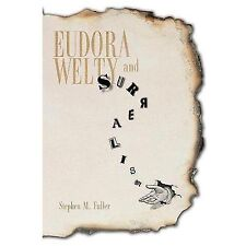 Eudora Welty and Surrealism by Stephen M. Fuller (2014, Paperback)