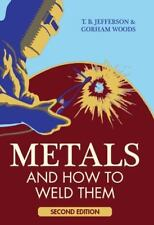 Metals and How to Weld Them Book~Preheating~Metallurgy~Steel Alloys~NEW