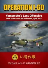 OPERATION I-GO YAMAMOTOS LAST OFFENSIVE APRIL 1943