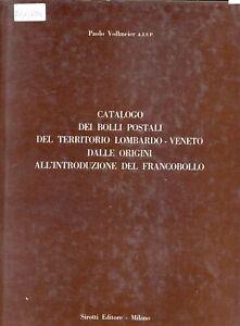 Catalogo dei bolli postali del territorio Lombardo-Veneto. P. Vollmeier Sirotti