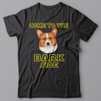 CORGI dog T-shirt COME TO THE BARK SIDE - dark side we have cookies