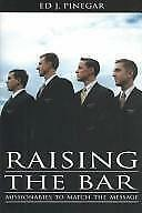 Raising the Bar: Missionaries to Match the Message, Ed J. Pinegar, 1591563380, B