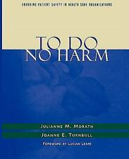 J-B AHA Press Ser.: To Do No Harm : Ensuring Patient Safety in Health Care...