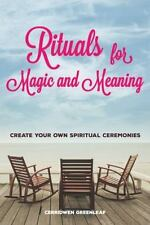 Rituals for Every Day of the Year : Create Your Own Spiritual Ceremonies: By ...