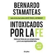 Intoxicados por la fe / Intoxicated by Faith: Como ser libres de una-ExLibrary