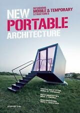 New Portable Architecture: Designing Mobile & Temporary Structures (Hardback or