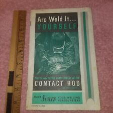 Craftsman Sears ARC WELD IT YOURSELF - 35 pages ca 1960 - CONTACT ROD -FreeSHIP