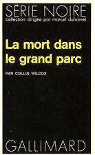 La mort dans le grand parc / Collin WILCOX // Série Noire // Policier
